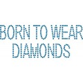 Born to Wear Diamonds
